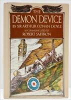 The Demon Device : A Novel / By Sir Arthur Conan Doyle, As Communicated To Rober
