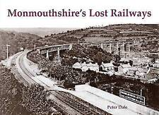 Monmouthshire's Lost Railways by Peter Dale (Paperback, 2011)