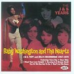 Baby Washington & The Hearts - The J & S Years: J & S, Tuff And Zell's Recording