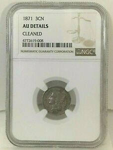 """Liberty Head Three Cent Nickels 1871 3CN - NGC - AU DETAILS """"Cleaned"""""""