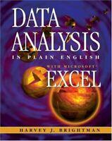 Data Analysis in Plain English with Microsoft Excel Harvey J. Brightman