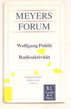Meyers Forum Radioaktivität von Wolfgang Pohlit