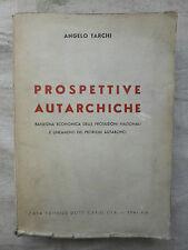 A. Tarchi PROSPETTIVE AUTARCHICHE 1941 Rassegna economica Autarchia fascismo