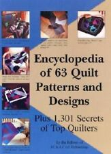 Encyclopedia of 63 Quilt Patterns and Designs : Plus 1,301 Secrets of Top...