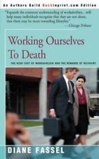 Working Ourselves To Death: The High Cost of Workaholism and the Rewards of Reco