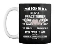 Nurse Practitioner - I Was Born To Be A Hold Aid Save Help Teach Gift Coffee Mug