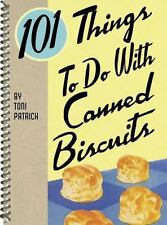 101 Things to Do with Canned Biscuits by Toni Patrick (2008, Spiral)