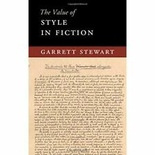 The Value of: The Value of Style in Fiction - Hardback NEW Stewart, Garret 14/06