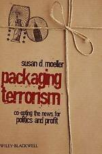 Packaging Terrorism: Co-opting the News for Politics and Profit (Communication i