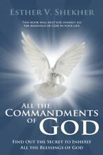 All the Commandments of God : Find Out the Secret to Inherit All the Blessings o