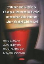 Metabólicas sistémicas y cambios observados en pacientes varones dependiente de alcohol después de