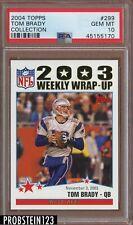 2004 Topps Collection #299 Tom Brady Patriots PSA 10 GEM MINT