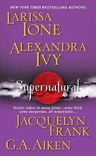 Supernatural by Larissa Ione, G. A. Aiken, Alexandra Ivy and Jacquelyn Frank