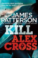Kill Alex Cross: (Alex Cross 18), Patterson, James, Very Good Book