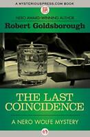 The Last Coincidence: 4 (The Nero Wolfe Mysteries, 4) by Goldsborough, Robert