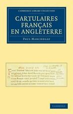 Cambridge Library Collection - Medieval History Ser.: Cartulaires Français en...