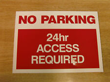 """NO PARKING - 24HR ACCESS REQUIRED""  rigid plastic warning sign 295mm x 210mm"
