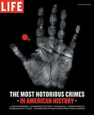 Life: The Most Notorious Crimes in American History: Fifty Fascinating Cases...