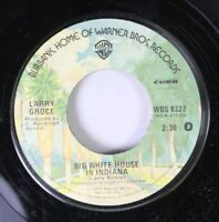 Rock 45 Larry Groce - Big White House In Indiana / The Ballad Of Billy Don Rice