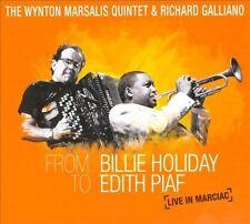 From Billie Holiday to Edith Piaf: Live in Marciac [Digipak] by The Wynton Marsalis Quintet/Wynton Marsalis/Richard Galliano (CD, Jun-2010, 2 Discs, Future Aco)