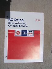 1980s AC Delco Drive Axle and CV Joint Service Manual Replacement Carline Auto R