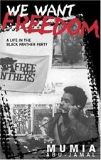 We Want Freedom : A Life in the Black Panther Party by Mumia Abu-Jamal (2008,...