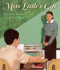 Miss Little's Gift by Douglas Wood (HB DJ New Brodart*) ADHD Childrens