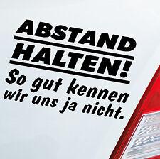 Auto Aufkleber ABSTAND HALTEN! Car Tuning Sticker Fun Spruch DUB OEM JDM 677