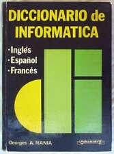 DICCIONARIO DE INFORMATICA - INGLÉS / ESPAÑOL / FRANCÉS - 783 PÁGINAS - VER