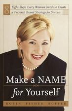 Make a Name for Yourself: Eight Steps Every Woman Needs to Create a Pe-ExLibrary