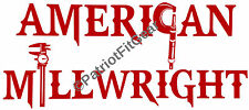 American Millwright,Millwright,Engineer,Milling,Machinst,Starrett,Vinyl decal