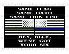 Same Flag Oath Thin Line Hey Blue We've Got Your Six support police metal sign
