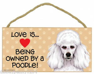 """LOVE is Being Owned by a POODLE-Wooden Plaque 5"""" by 10"""""""