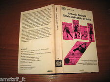 LIBRO/BOOK=STORIA DEL CALCIO IN ITALIA=ANTONIO GHIRELLI=GALLERIA CAMPIONI FAMOSI