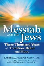 The Messiah and the Jews: Three Thousand Years of Tradition, Belief and Hope, Gl