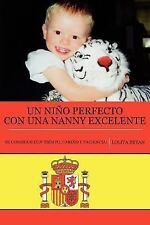Un Nino Perfecto Con Una Nanny Excelente: Se Consigue Con Tiempo, Carino y Pacie