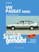 So wirds gemacht (Band 28) VW Passat 9/80 bis 3/88 Diesel