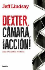 Dexter, camara, accion (Spanish Edition), Jeff Lindsay, Good Condition, Book