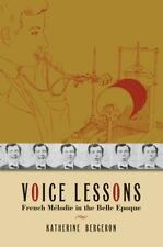 New Cultural History of Music: Voice Lessons : French Mélodie in the Belle...