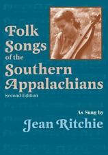 Folk Songs of the Southern Appalachians as Sung by Jean Ritchie: By Alan Loma...