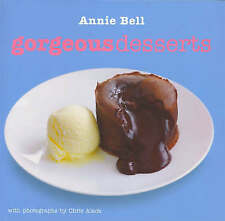 Gorgeous Desserts - Collection of Truely Delicious Recipes - Annie Bell - New