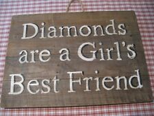 "SHABBY BUT CHIC LARGE WOOD PANEL WALL SIGN ""DIAMONDS ARE A GIRLS BEST FRIEND"""