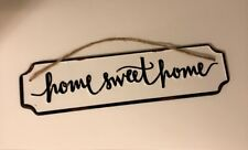 Home Sweet Home Black & White SIGN Plaque