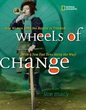 Wheels of Change: How Women Rode the Bicycle to Freedom [With a Few Flat Tires A