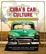 Cuba'S Car Culture: Celebrating the Island's Automotive Love Affair  (G8)