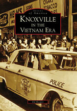 Knoxville in the Vietnam Era [Images of America] [TN] [Arcadia Publishing]