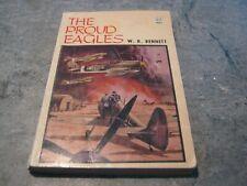 W. R. Bennett - The Proud Eagles - Horwitz 1965 1st Ed p/b