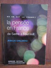 Jean-Luc Chalumeau: Où en est La France?La pensée en France de Sartre à Foucault