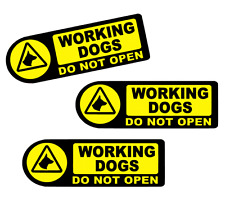 3 x WORKING DOGS DO NOT OPEN  VEHICLE STICKER DECALS      (s479)