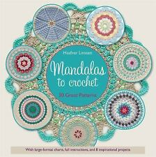 Mandalas to Crochet : 30 Great Patterns to Make Your Own by Haafner Linssen...